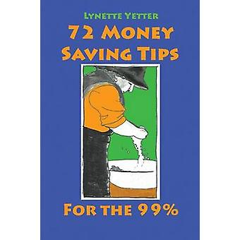 72 Money Saving Tips for the 99 by Yetter & Lynette