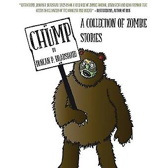 Chump A Collection of Zombie Stories by Bradshaw & Duncan P.