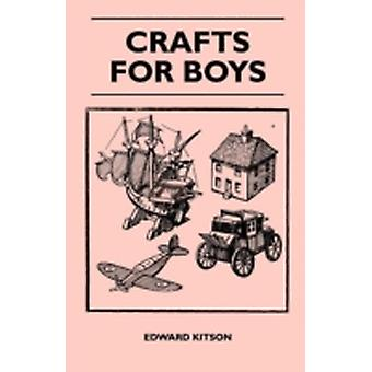 Crafts For Boys by Kitson & Edward
