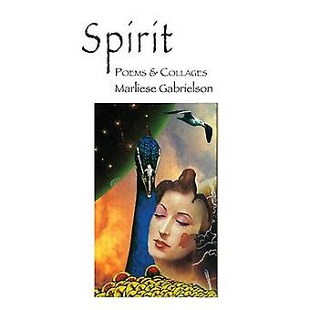 Spirit     Poems  Collages by Gabrielson & Marliese