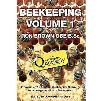 Beekeeping  Volume 1. Ron Brown OBE B.Sc by Brown & Ron