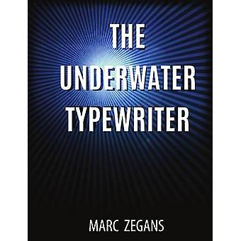 The Underwater Typewriter by Zegans & Marc