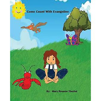 Come Count with Evangeline by Theriot & Mary Reason