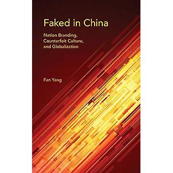 Faked in China by Fan Yang