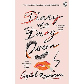 Diary of a Drag Queen by Rasmussen & Crystal