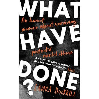 What Have I Done by Laura Dockrill