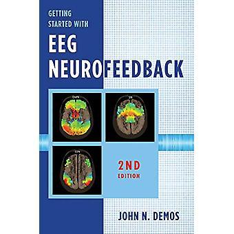 Getting Started with EEG Neurofeedback by John N. Demos - 97803937125