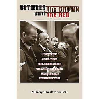 Between the Brown and the Red - Nationalism - Catholicism - and Commun
