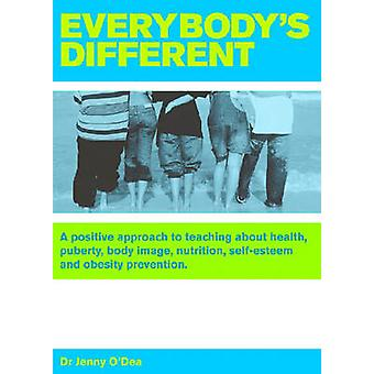 Everybody's Different - A Positive Approach to Teaching About Health -