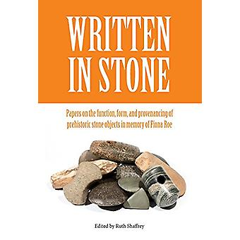 Written in Stone - Papers on the function - form - and provenancing of