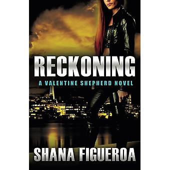 Reckoning by Shana Figueroa - 9781455567515 Book