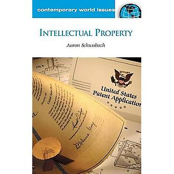 Intellectual Property - A Reference Handbook by Aaron Schwabach - 9781
