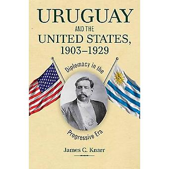 Uruguay and the United States - 1903-1929 - Diplomacy in the Progressi