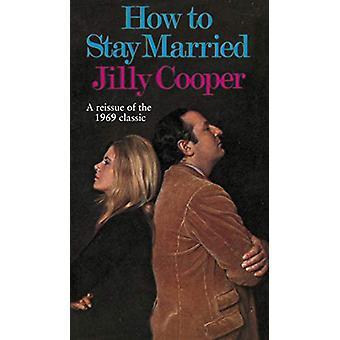 How To Stay Married door Jilly Cooper - 9781787631434 Boek