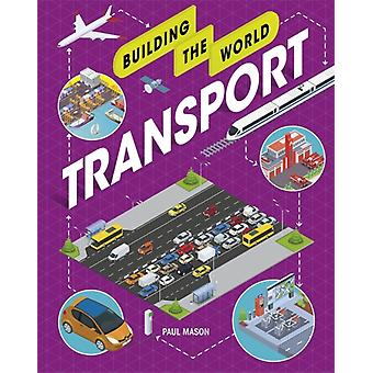 Building the World Transport by Paul Mason