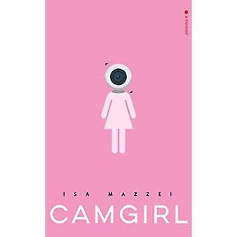 Camgirl by Isa Mazzei
