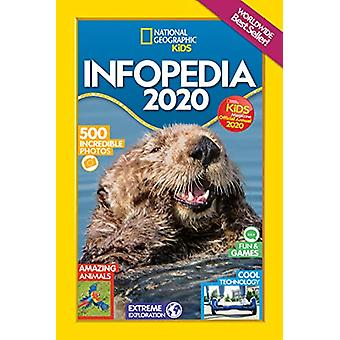 National Geographic Kids Infopedia 2020 by National Geographic Kids -