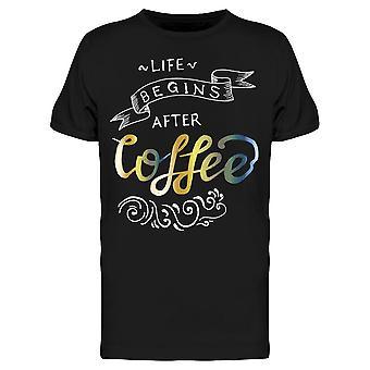 Leben beginnen nach Kaffee, Phrase Tee Men's -Bild von Shutterstock