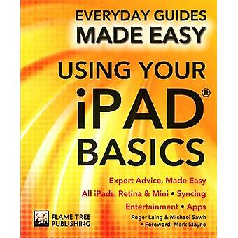 Using Your iPad Basics  Expert Advice Made Easy by James Stables