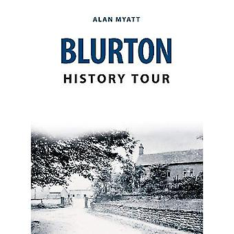 Blurton History Tour by Alan Myatt - 9781398101333 Book
