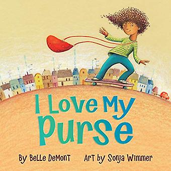I Love My Purse by Belle Demont - 9781554519538 Book