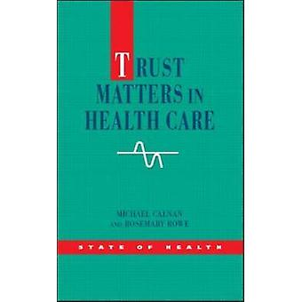 Trust Matters in Health Care by Michael Calnan - Rosemary Rowe - 9780