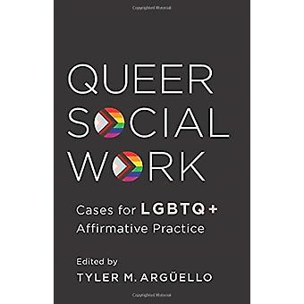 Queer Social Work by Arguello & Professor Tyler