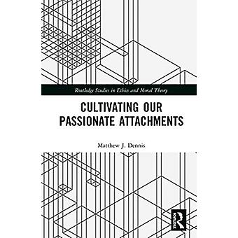 Cultivating Our Passionate Attachments by Dennis & Matthew J. TU Delft & Netherlands