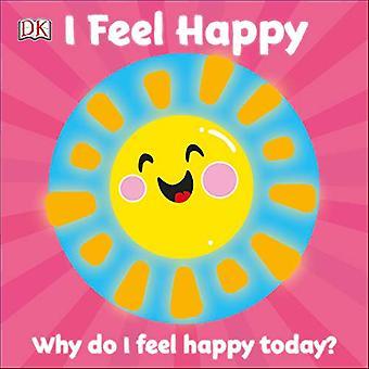 First Emotions: I Feel Happy [Livre de conseil]