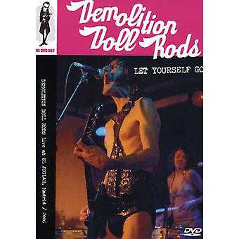 Demolition Doll Rods - Let Yourself Go-Live in Spain '06 [DVD] USA import