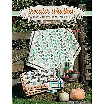 Sweater Weather: Eight Cozy� Chill-In-The-Air Quilts