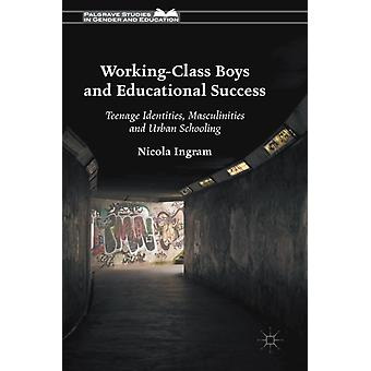 WorkingClass Boys and Educational Success by Ingram & Nicola