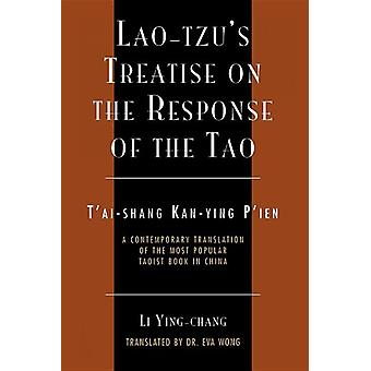 Lao-Tzu's Treatise on the Response of the Tao - A Contemporary Transla