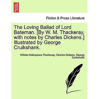 The Loving Ballad of Lord Bateman. [By W. M. Thackeray - with Notes b