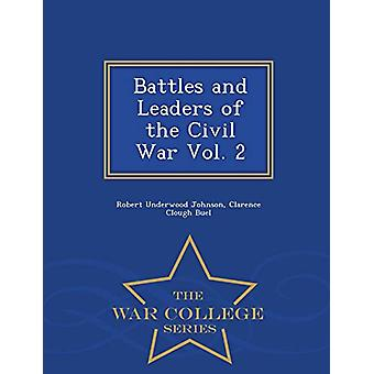 Battles and Leaders of the Civil War Vol. 2 - War College Series by R