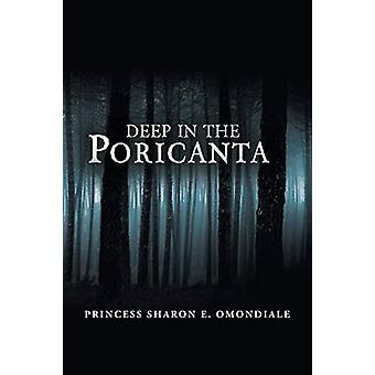 Deep in the Poricanta by Princess Sharon E Omondiale - 9781543489231