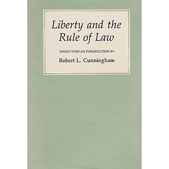 Liberty and the Rule of Law by Robert L. Cunningham - 9781585440207 B