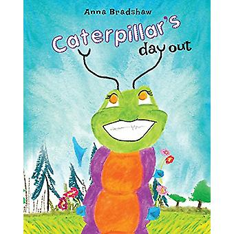 Caterpillar's Day Out by Anna Bradshaw - 9781642997798 Book