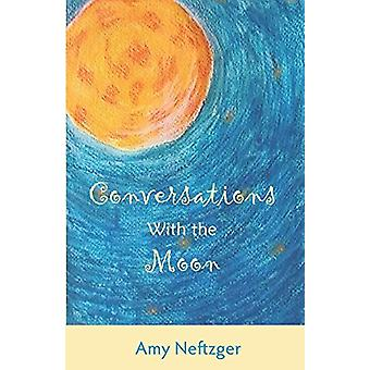 Conversations With The Moon by Amy Neftzger - 9781940894287 Book