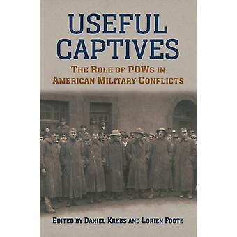 Useful Captives by Edited by Daniel Krebs & Edited by Lorien Foote