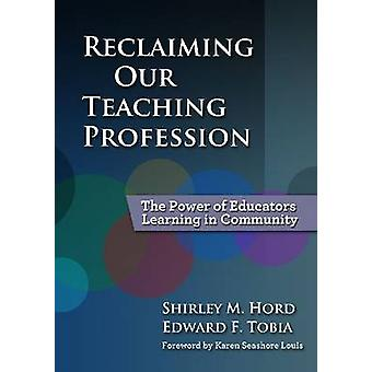 Reclaiming Our Teaching Profession by Shirley M. HordEdward F. Tobia