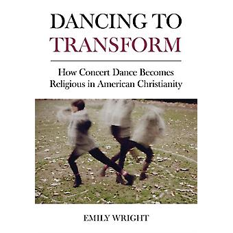 Dancing to Transform by Emily Wright