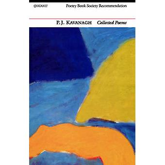 Collected Poems P. J. Kavanagh by P J Kavanagh