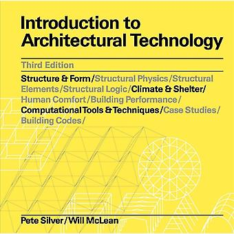 Introduction to Architectural Technology Third Edition by Pete SilverWilliam McLean