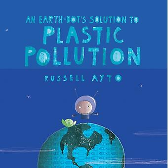 An Earthbots Solution To Plastic Pollution by Russell Ayto