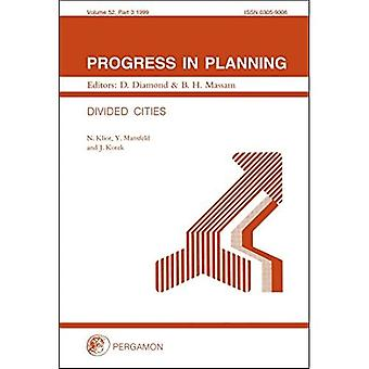 Progress in Planning, Volume 52: Divided Cities