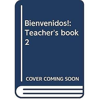 Bienvenidos!: Lärarbok 2
