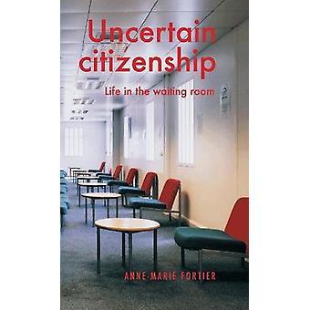 Cidadania incerta Vida na sala de espera Manchester University Press