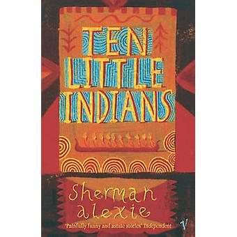 Ten Little Indians by Sherman Alexie - 9780099464563 Book