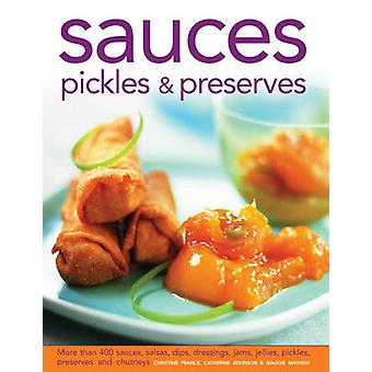 Sauces - Pickles & Preserves - More Than 400 Sauces - Salsas - Dip